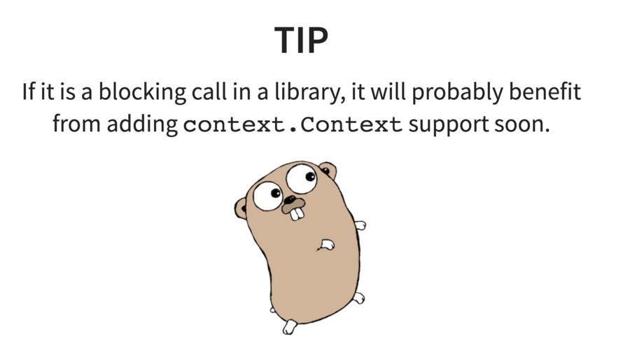 Tip: If it is a blocking call in a library, it will probably benefit from adding context.Context support soon.
